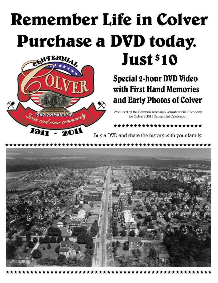 The first ever Colver, PA historical DVD featuring the work of Ken Taylor and many Colver, PA residents.